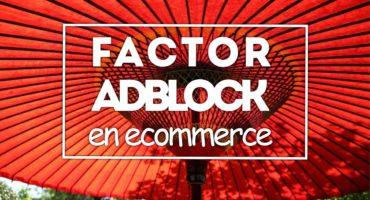 factor adblock en ecommerce comercio electronico google bloquear anuncios