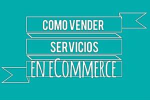 como vender servicios en ecommerce