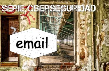 Buenas prácticas email de empresa - Serie Ciberseguridad