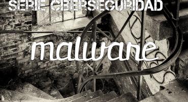 Que es el malware - serie ciberseguridad