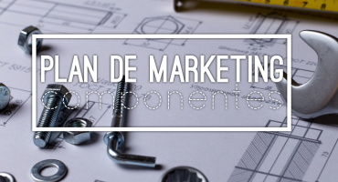 el plan de marketing y sus componentes