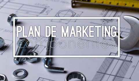 el plan de marketing y sus componentes