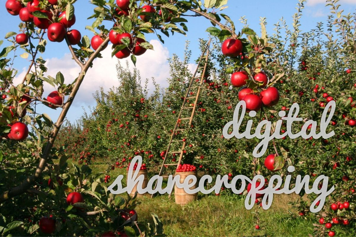 What is Digital Sharecropping