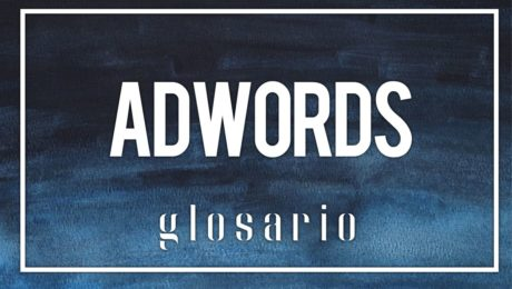 adwords google glosario ecommerce y marketing digital