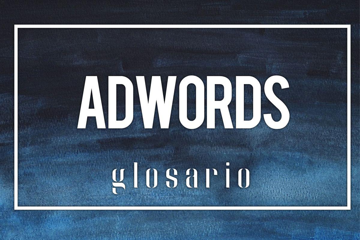 adwords google glosario ecommerce y marketing digital