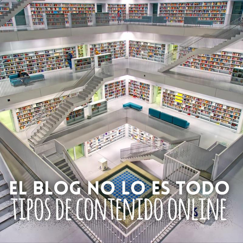 el blog no lo es todo tipos de contenido online
