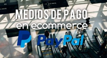 PayPal Medios de pago en ecommerce