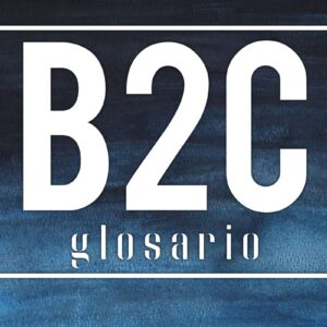 b2c glosariode de ecommerce y marketing online
