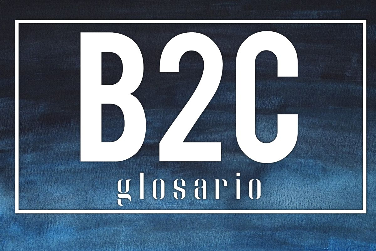 b2c glosariode de ecommerce y marketing online