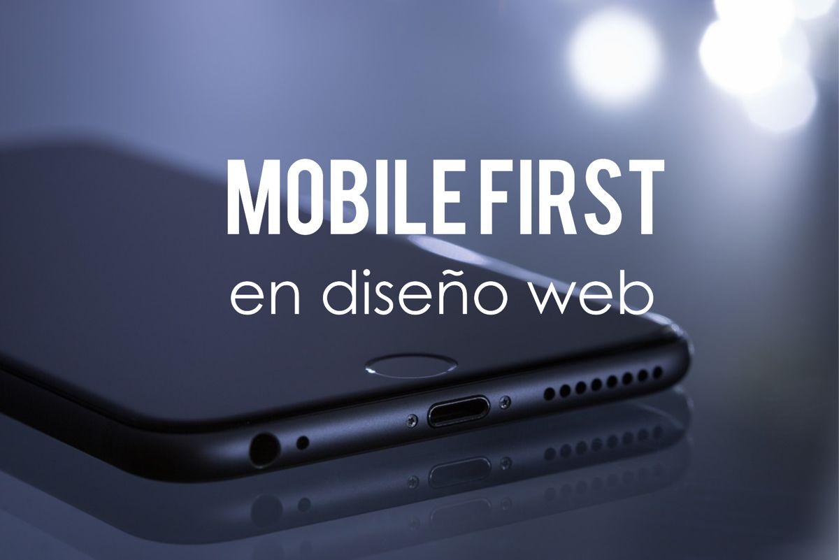 Mobile first – principios basicos de desarrollo web