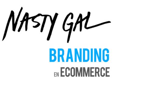Branding en ecommerce – El caso de Nasty Gal