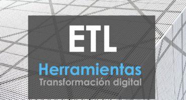 ETL Herramientas Transformacion digital blog