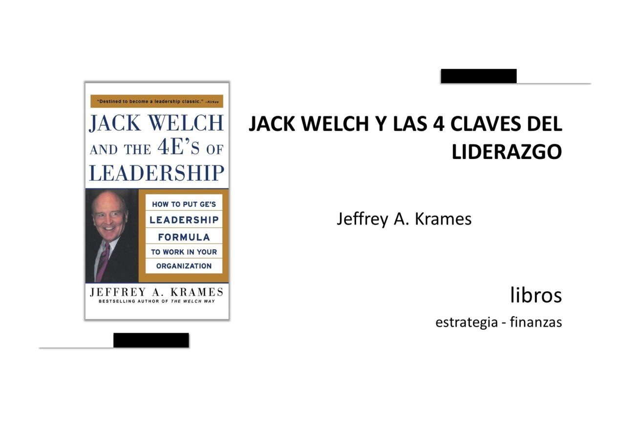 Jack Welch and the 4 keys to leadership